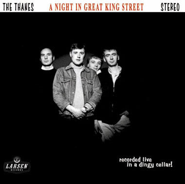 "The Thanes - A Night in Great King Street 10"" LTD TO 500! - Larsen - Dead Beat Records"