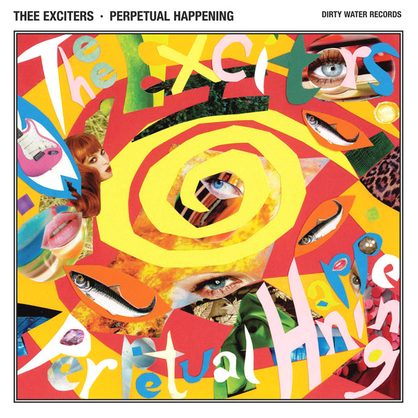 Thee Exciters- Perpetual Happening LP ~DIRTY WATER RECORDS!