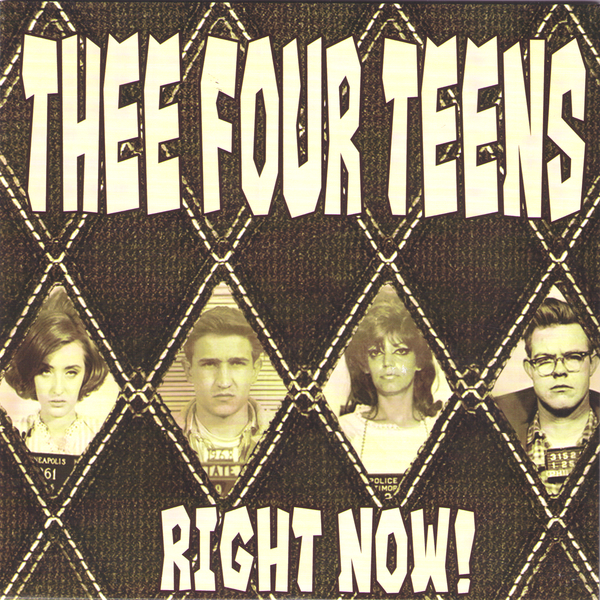"Thee Four Teens- Right Now 7"" ~EX SPIDER BABIES!"