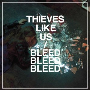 Thieves Like Us- Bleed Bleed Bleed LP - Captured Tracks - Dead Beat Records
