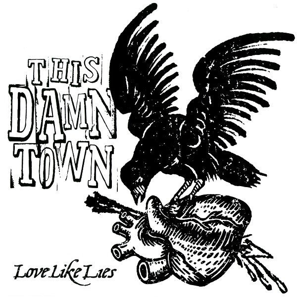"This Damn Town- Love Like Lies 7"" ~EX HEX DISPENSERS!"