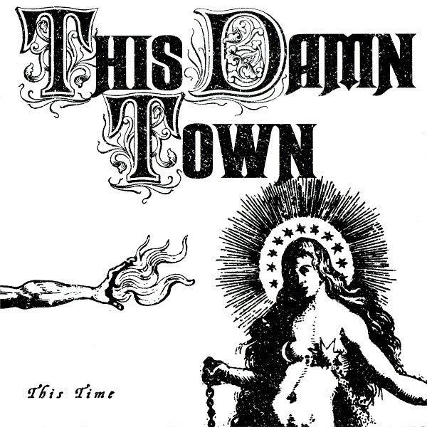 "This Damn Town- This Time 7"" ~EX HEX DISPENSERS!"