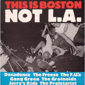 V/A- This Is Boston Not LA LP ~GANG GREEN, FREEZE, FU's - Unknown - Dead Beat Records