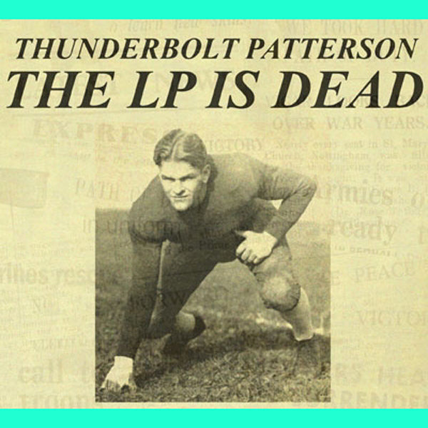 Thunderbolt Patterson- The LP Is Dead CD ~EX DICTATORS!