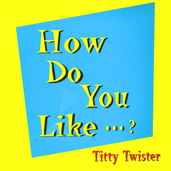 Titty Twister- How Do You Like CD ~GO-GO'S!