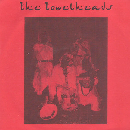 "The Towelheads- S/T 7"" ~COVER LTD TO 83 COPIES! - Goodbye Boozy - Dead Beat Records"