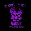 Toxic Fuse- Afraid Of Love LP - Hell Tunes - Dead Beat Records