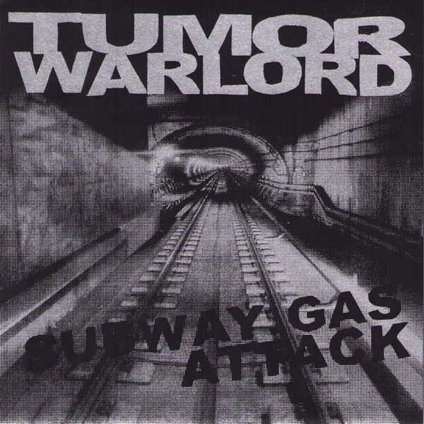 "Tumor Warlord- Subway Gas Attack 7"" ~EX COLA FREAKS!"