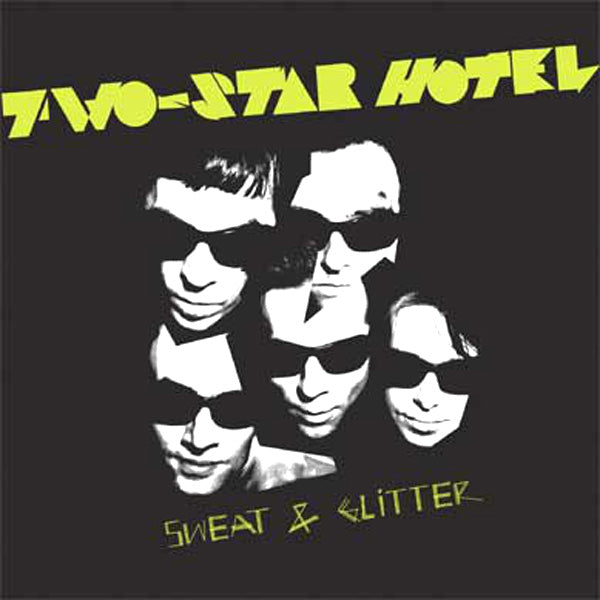 Two Star Hotel- Sweat And Glitter LP ~THE HIVES!