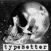 "Typesetter- S/T 7"" ~267 PRESSED ON WHITE! - Encapsulated - Dead Beat Records"