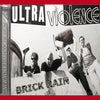 Ultra Violence- Brick Rain CD ~REISSUE!