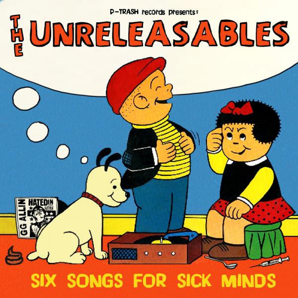 "The Unreleasables- Six Songs For Sick Minds 7"" ~200 PRESSED! - Ptrash - Dead Beat Records"