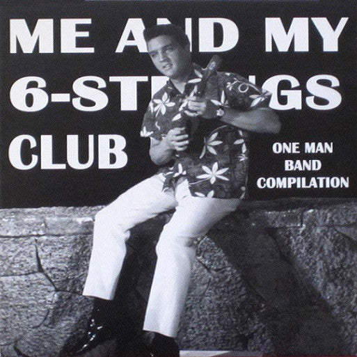 "V/A- Me And My Six Strings Club 10"" ~W/ SONNY VINCENT! - RNR Radio - Dead Beat Records"