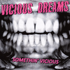 "Vicious Dreams- Somethin' Vicious 7""~RARE ACETATE COVER LTD 100!"