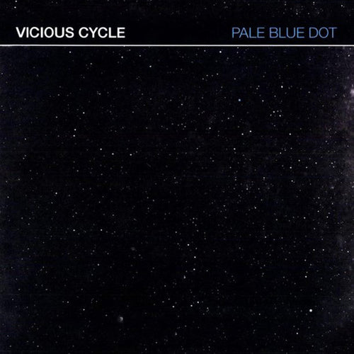 Vicious Cycle- Pale Blue Dot LP ~GATEFOLD COVER!