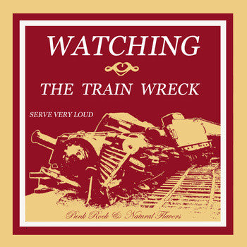 "Watching The Train Wreck- Serve Very Loud LATHE CUT 7"" 50 MADE - Rainy Road - Dead Beat Records"