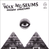 "Wax Museums- Ancient Structures 7"" ~EX VIDEO!"