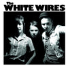 White Wires- III LP ~W/ ALLIE OF PEACH KELLI POP!