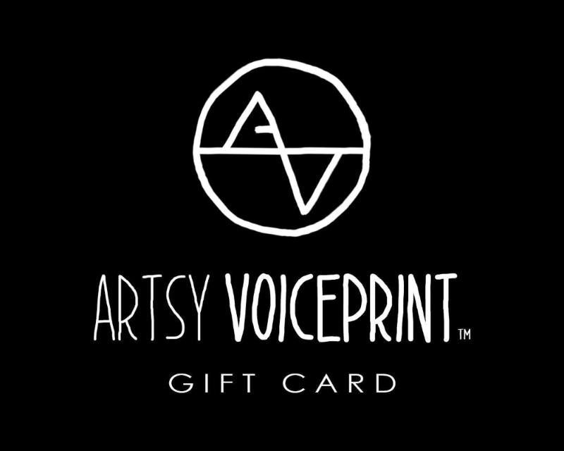 Electronic Gift Card, Artsy Voiceprint Gift - Artsy Voiceprint
