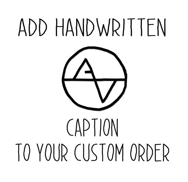 Add a Handwritten Note or Signature as a Caption to Any Custom Soundwave Art - Purchase with Your Artsy Voiceprint Order
