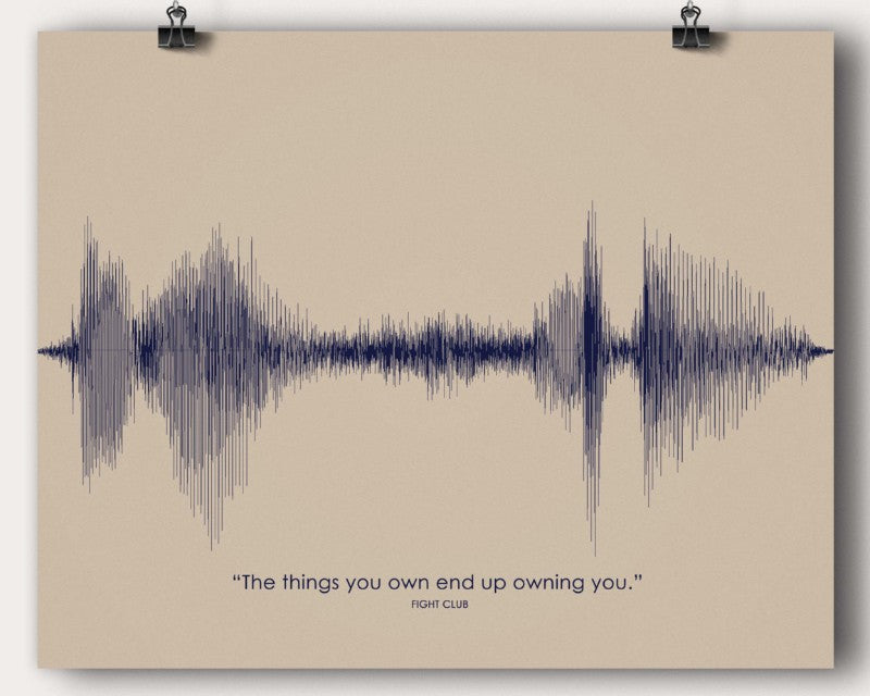 "Fight Club Movie Quote ""The things you own end up owning you"" Soundwave Wall Art Poster Gift - Artsy Voiceprint"