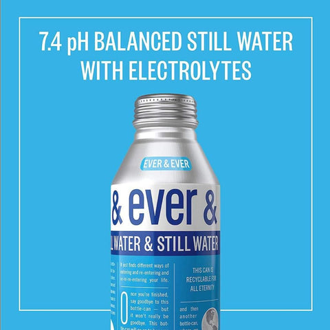 Ever & Ever Still Water
