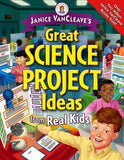 Janice VanCleave's Great Science Project Ideas from Real Kids - The Science Shop