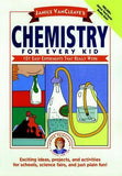 Janice VanCleave's Chemistry for Every Kid: 101 Easy Experiments that Really Work - The Science Shop
