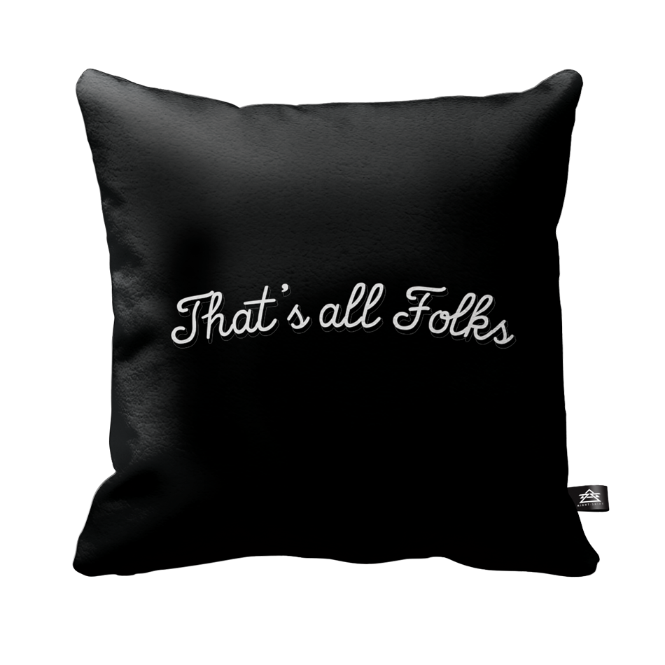THATS ALL FOLKS PILLOW