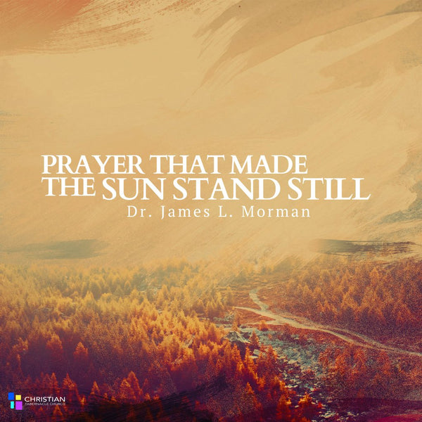 Prayer That Made The Sun Stand Still