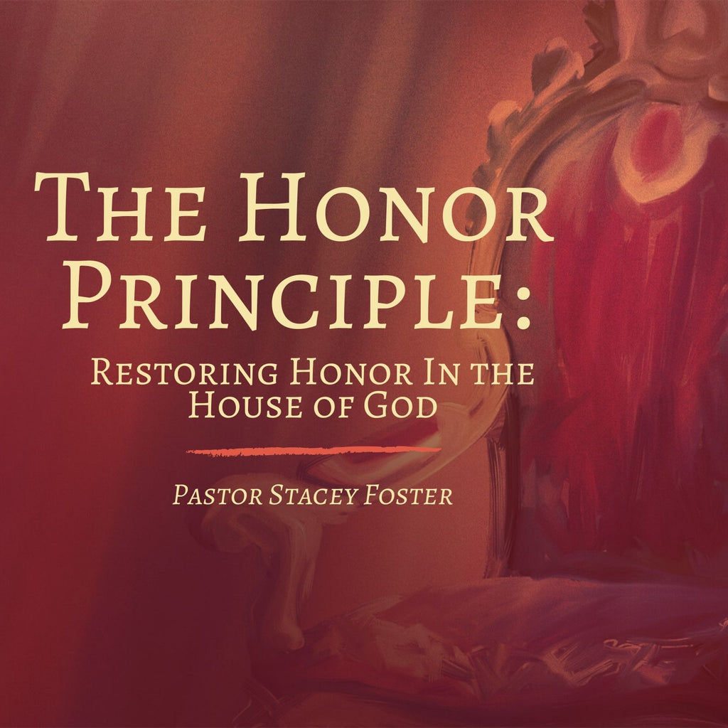 The Honor Principle: Restoring Honor in the House of God