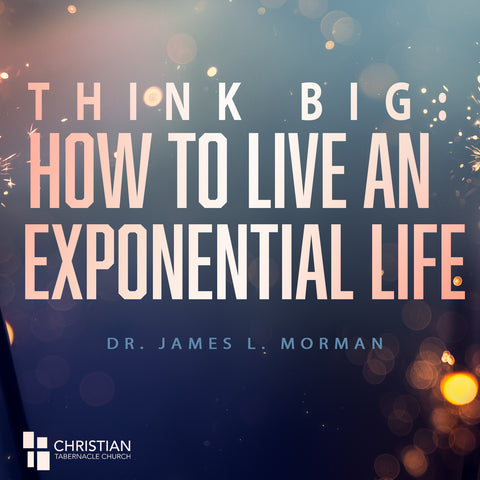 Think Big: How to Live an Expontential Life