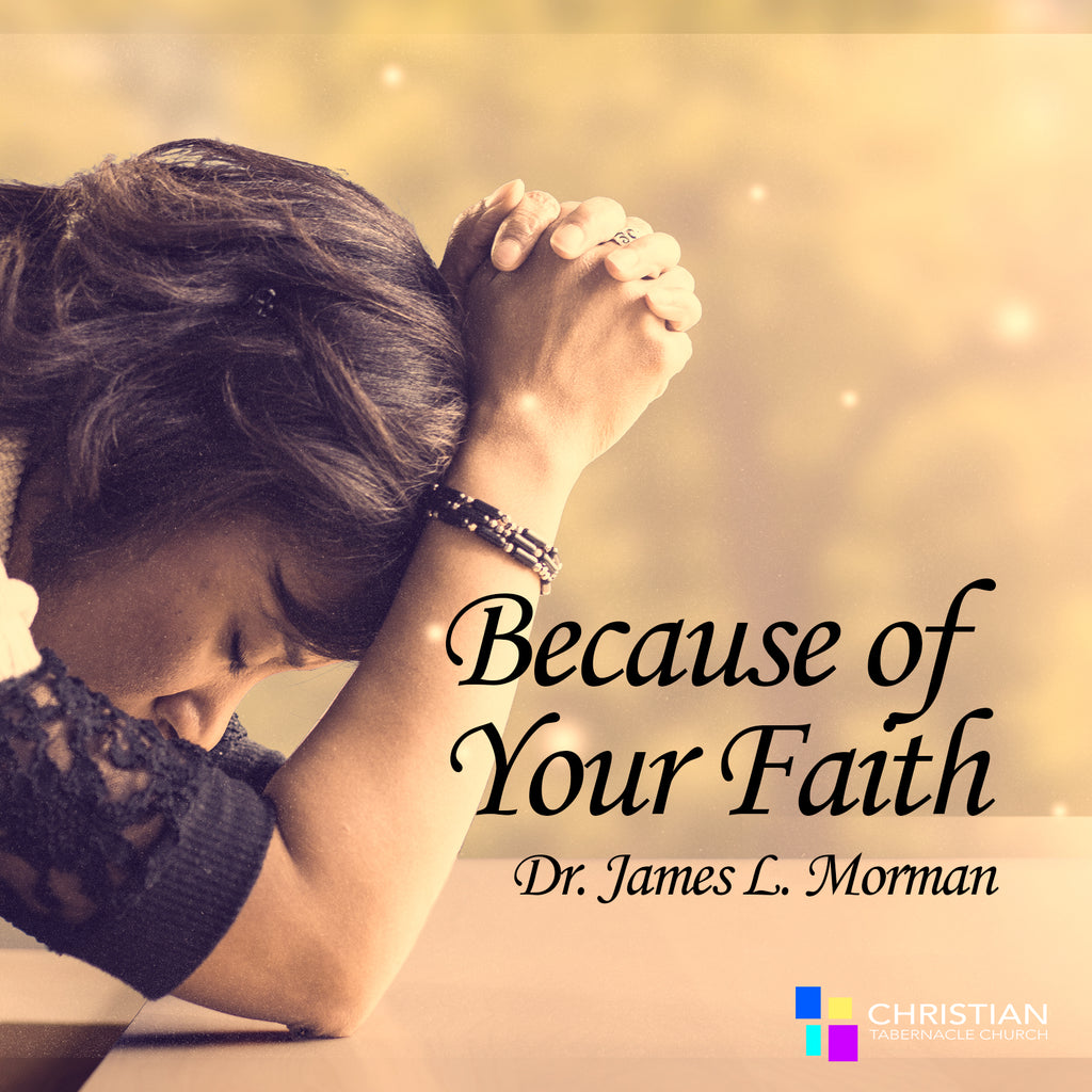 Because of Your Faith