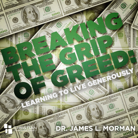 Breaking the Grip of Greed Part 2