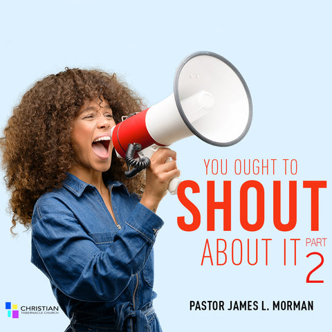 You Ought To Shout About It Part II