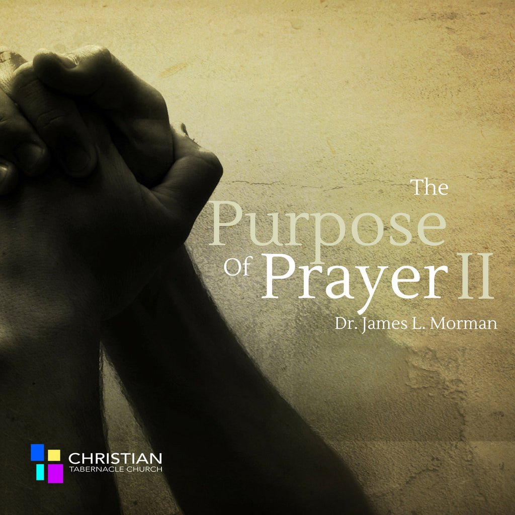 The Purpose of Prayer Pt 2