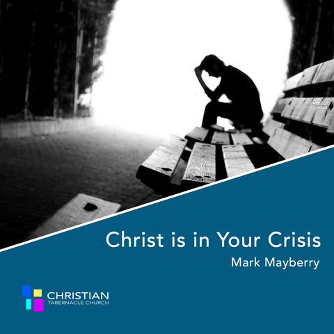 Christ is in Your Crisis