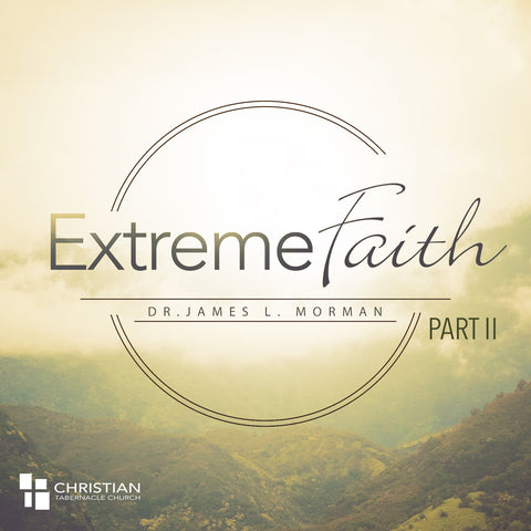 Extreme Faith - Part II