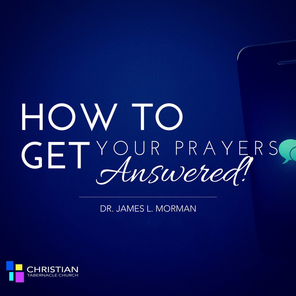 How to Get Your Prayers Answered!