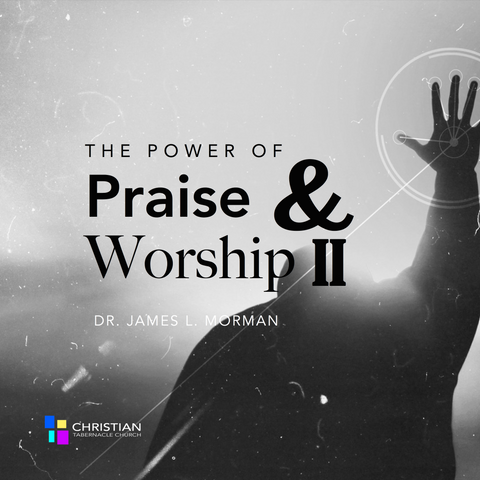 The Power of Praise and Worship II