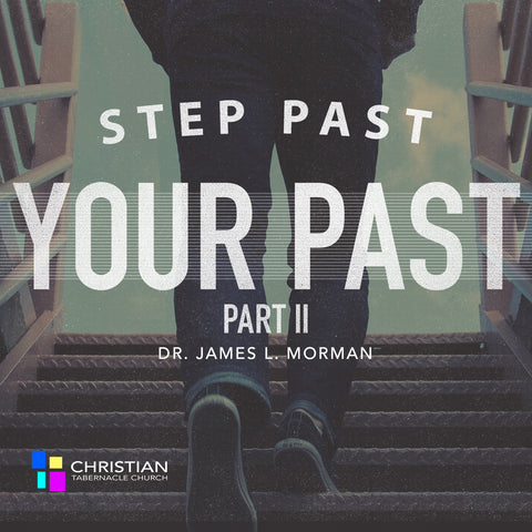 Step Past Your Past Pt. II