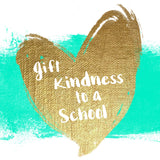 Gift Kindness to a School!