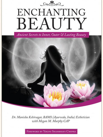 Enchanting Beauty: Ancient Secrets to Inner, Outer & Lasting Beauty