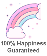 100 percent Happiness Guranteed