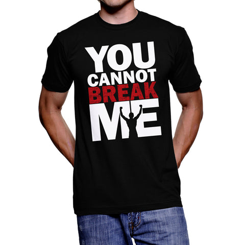 You Cannot Break Me T-Shirt