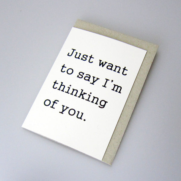 just want to say I'm thinking of you card