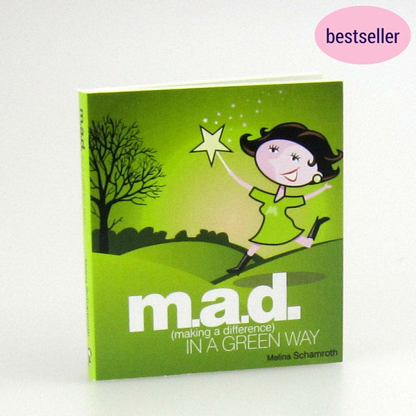 m.a.d. (making a difference) in a green way book