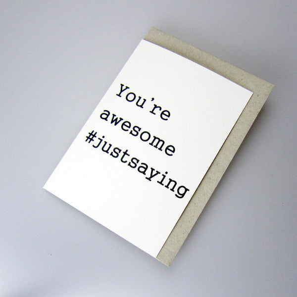 you're awesome #justsaying card