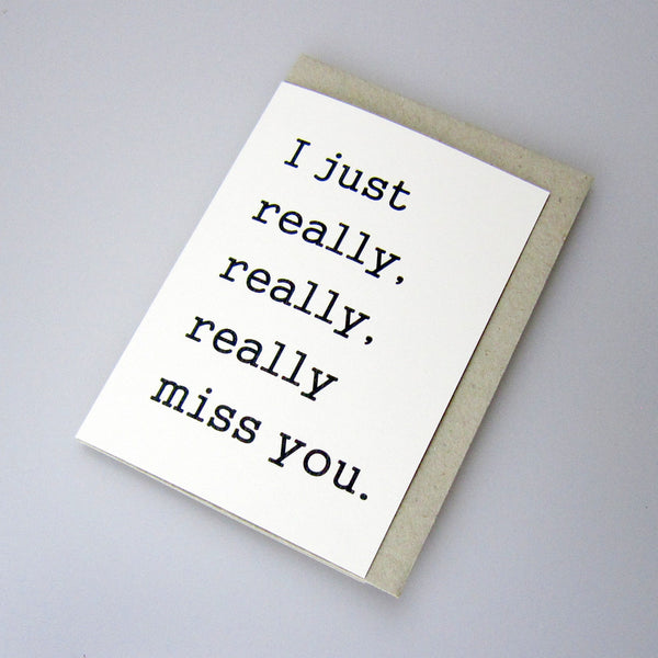 i just really, really, really miss you card