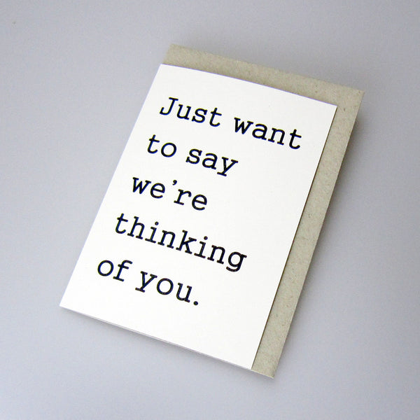 just want to say we're thinking of you card